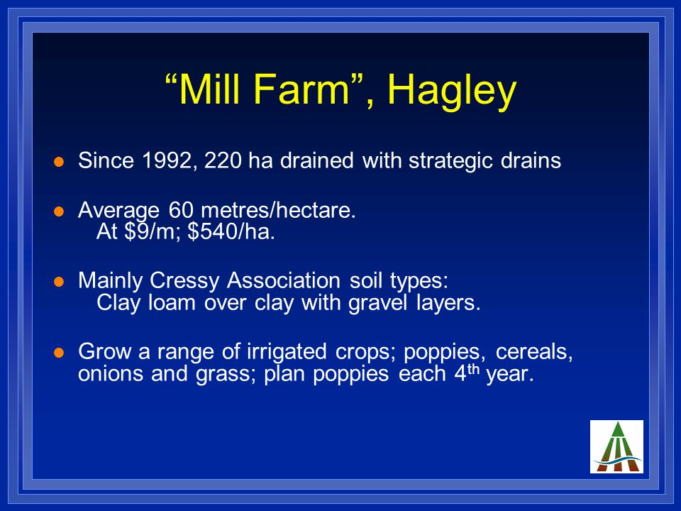 """""""Mill Farm"""", Hagley Since 1992, 220 ha drained with strategic drains Average 60 metres/hectare. At $9/m; $540/ha. Mainly Cressy Association soil types"""