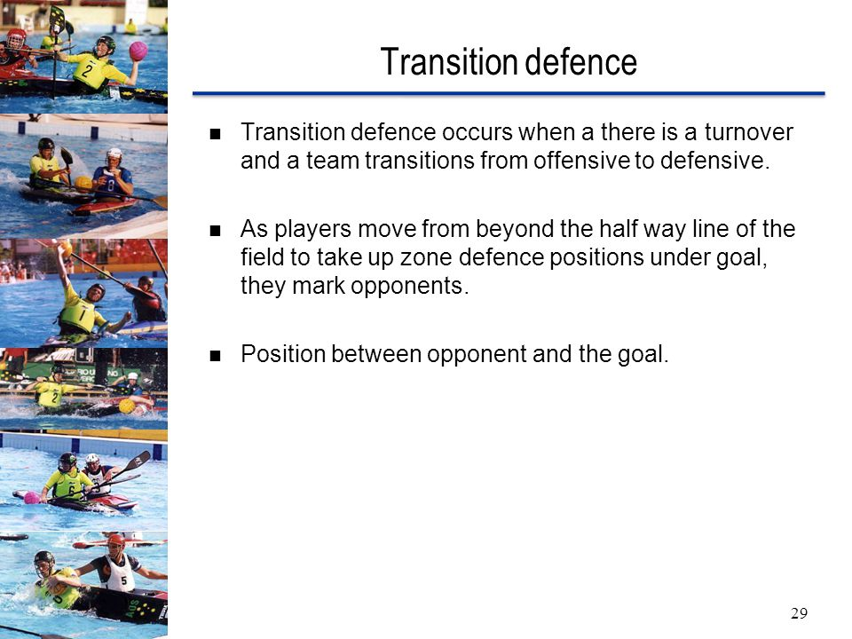 Transition defence 29 Transition defence occurs when a there is a turnover and a team transitions from offensive to defensive.