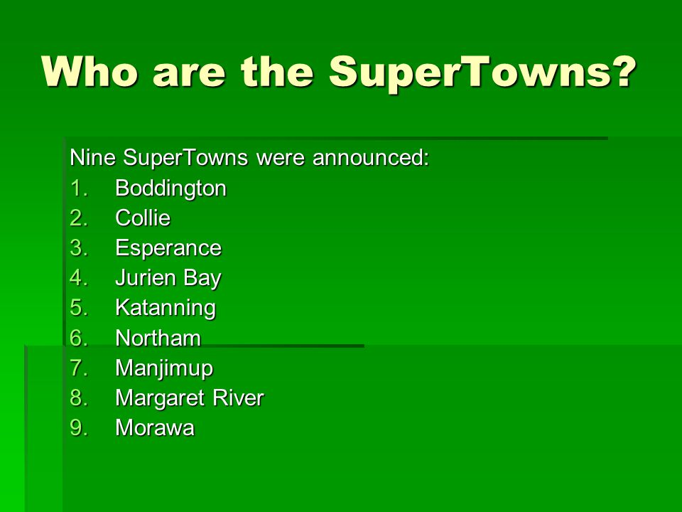 Who are the SuperTowns.