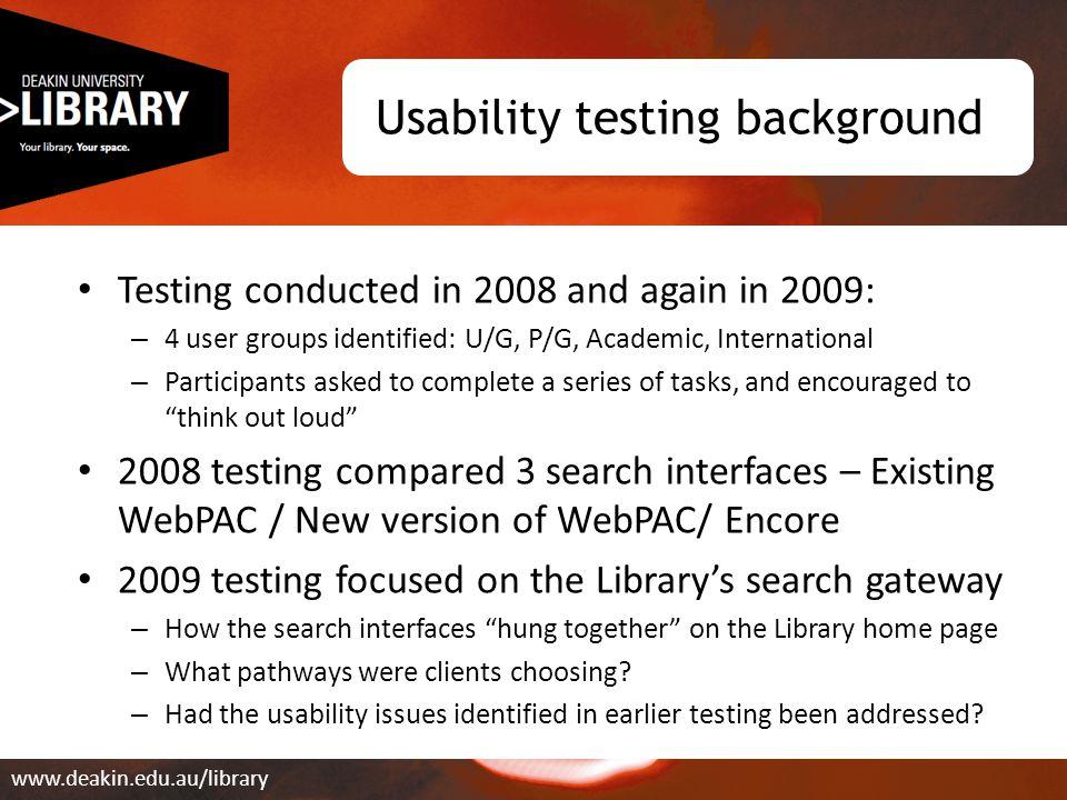 WebPAC Pro: tabbed layout www.deakin.edu.au/library 'Tabbed' layout in use 2007-2008