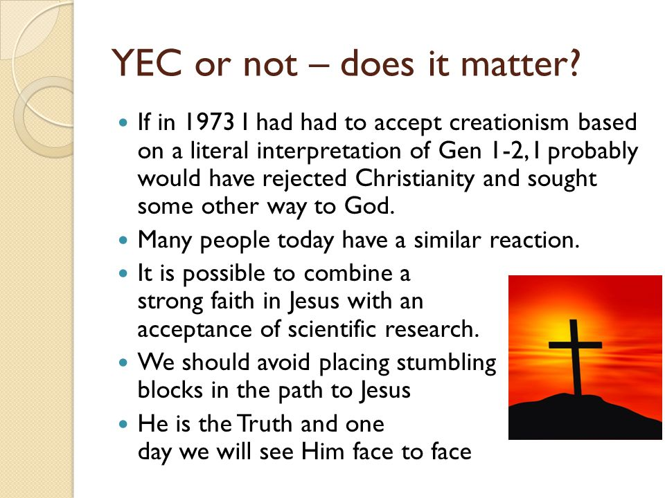 YEC or not – does it matter.