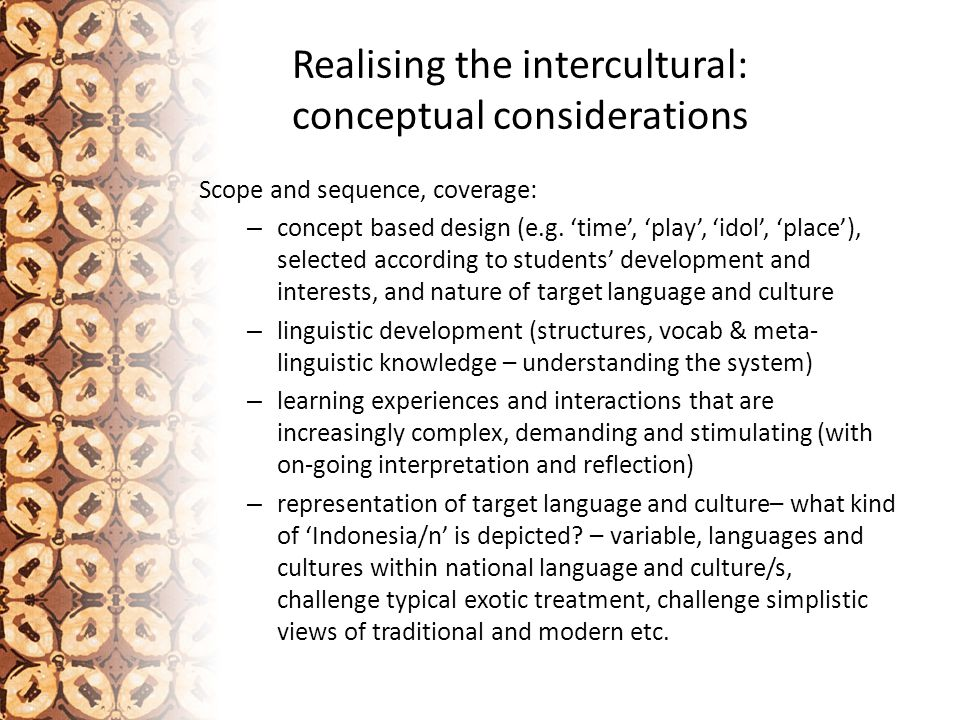 Realising the intercultural: conceptual considerations Scope and sequence, coverage: – concept based design (e.g.