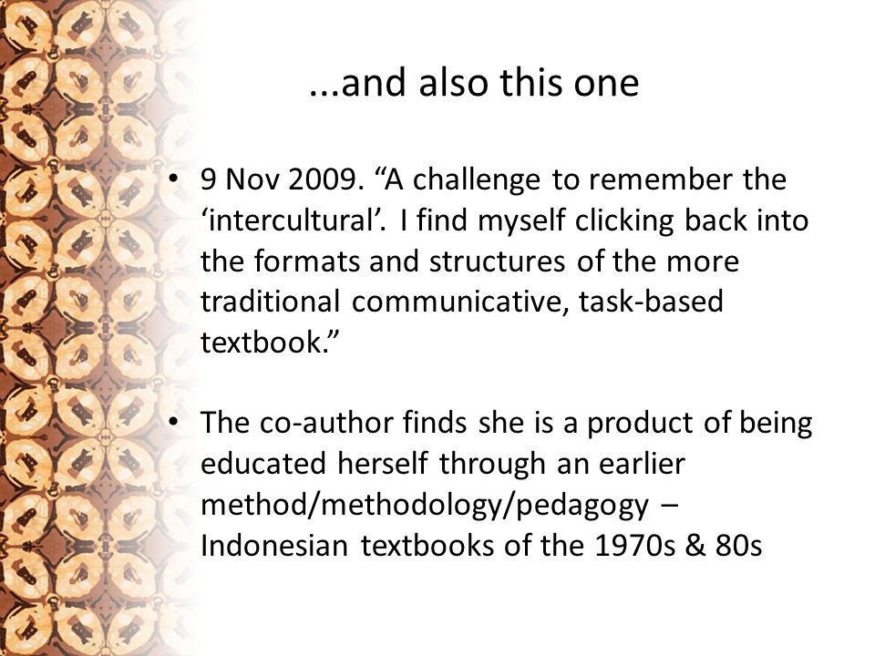 ...and also this one 9 Nov 2009. A challenge to remember the 'intercultural'.