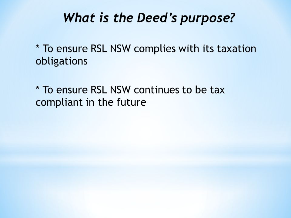 To meet the obligations RSL NSW:- 1.Comply with RSL NSW Constitution 2.