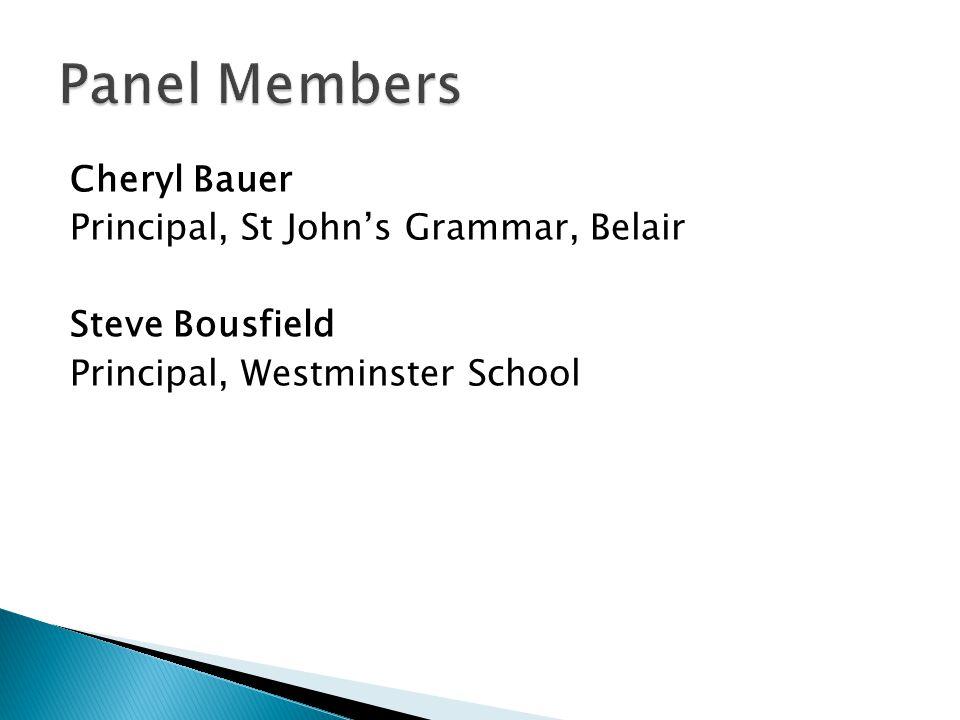 Cheryl Bauer Principal, St John's Grammar, Belair Steve Bousfield Principal, Westminster School