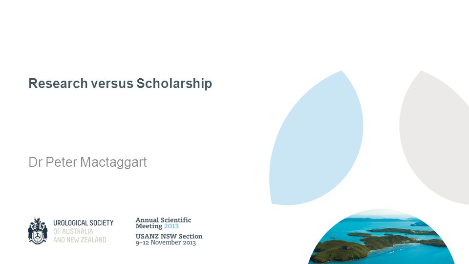 Research versus Scholarship Dr Peter Mactaggart