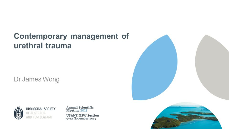 Contemporary management of urethral trauma Dr James Wong