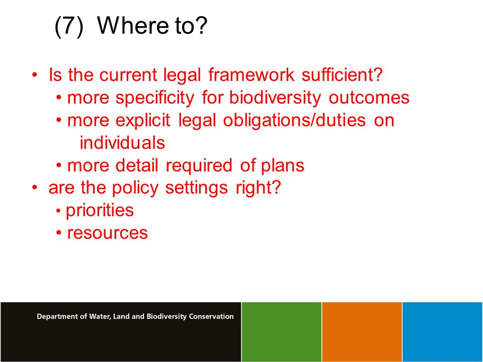 (7) Where to.Is the current legal framework sufficient.