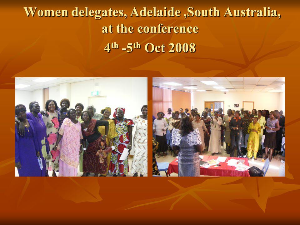 Women delegates, Adelaide,South Australia, at the conference 4 th -5 th Oct 2008 Women delegates, Adelaide,South Australia, at the conference 4 th -5 th Oct 2008