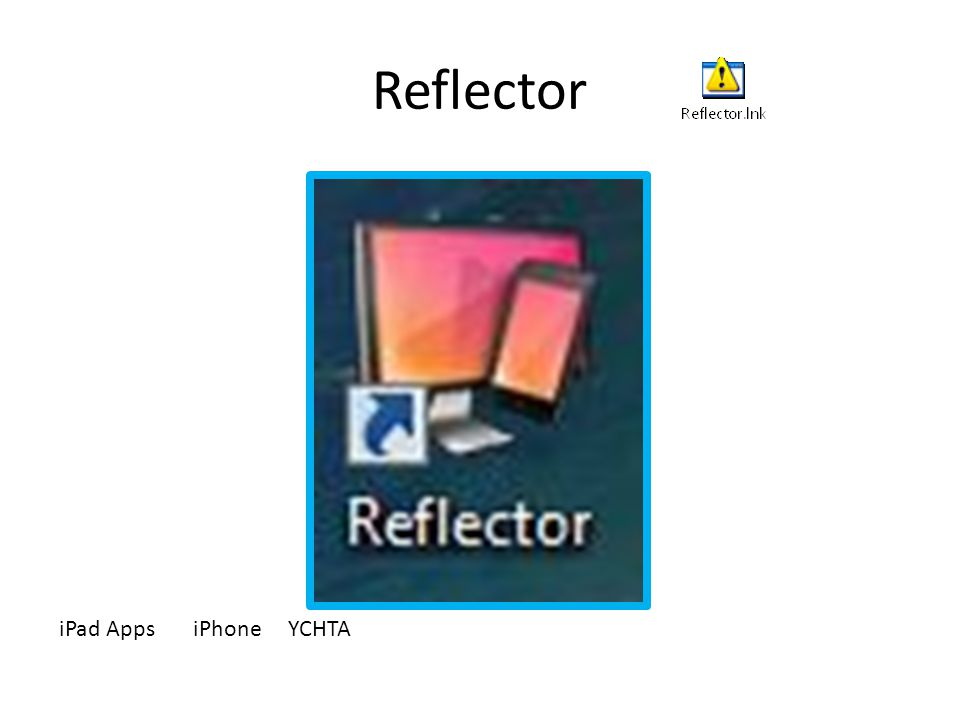 Reflector iPad Apps iPhone YCHTA