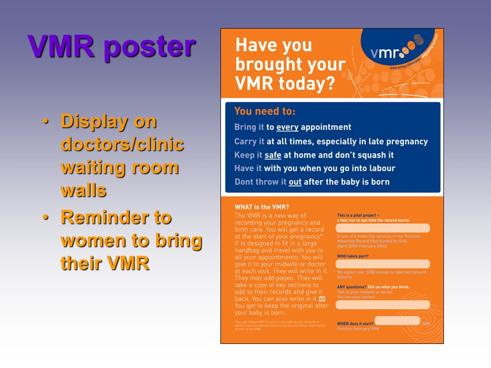 VMR poster Display on doctors/clinic waiting room wallsDisplay on doctors/clinic waiting room walls Reminder to women to bring their VMRReminder to wo