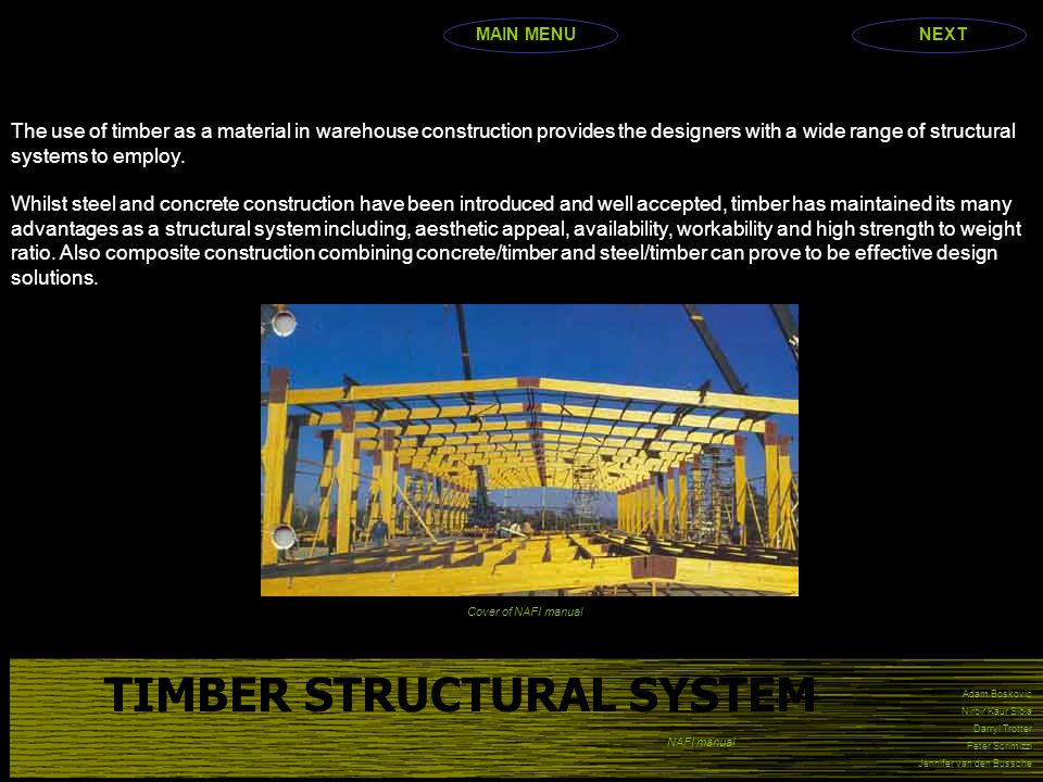 Adam Boskovic Nirbir Kaur Sibia Darryl Trotter Peter Scrimizzi Jennifer van den Bussche TIMBER STRUCTURAL SYSTEM The use of timber as a material in warehouse construction provides the designers with a wide range of structural systems to employ.