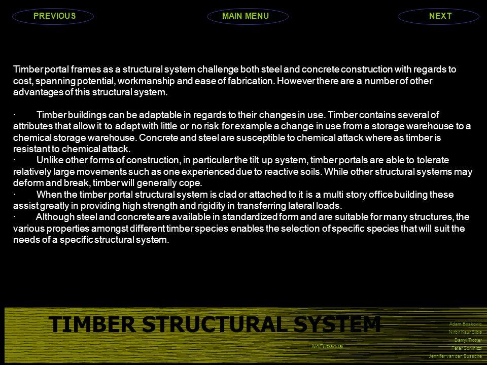 Adam Boskovic Nirbir Kaur Sibia Darryl Trotter Peter Scrimizzi Jennifer van den Bussche TIMBER STRUCTURAL SYSTEM Timber portal frames as a structural