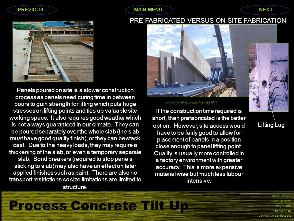 Process Concrete Tilt Up Adam Boskovic Nirbir Kaur Sibia Darryl Trotter Peter Scrimizzi Jennifer van den Bussche PRE FABRICATED VERSUS ON SITE FABRICA