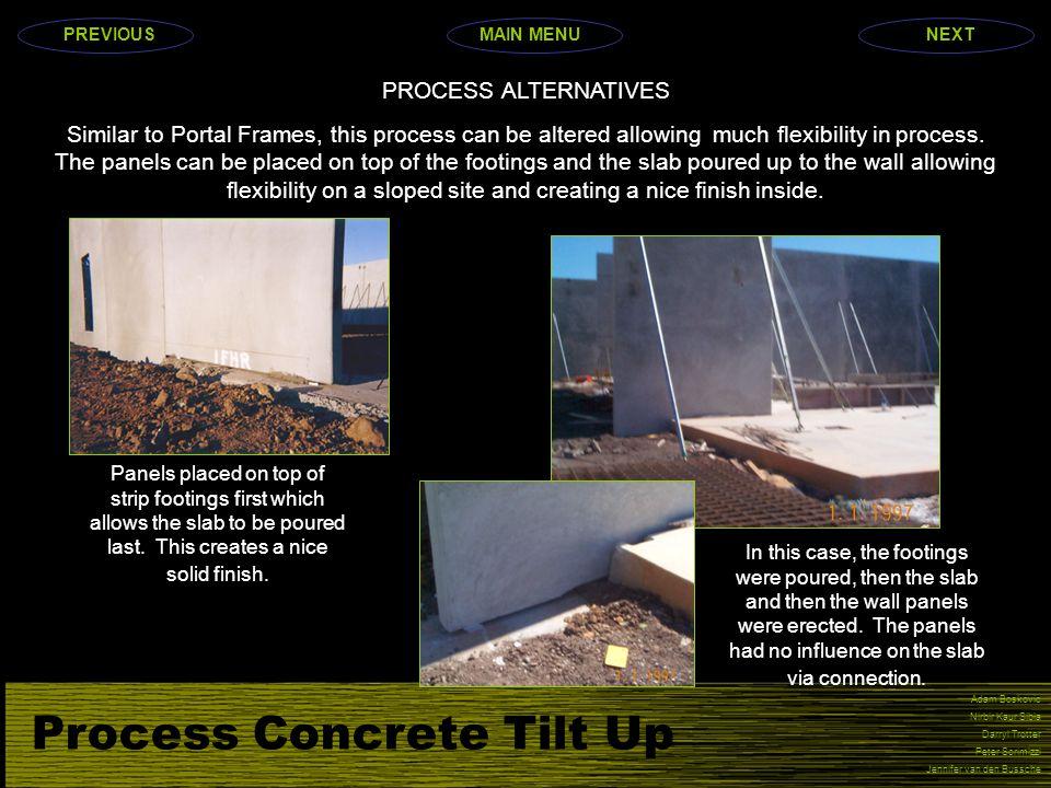 Process Concrete Tilt Up Adam Boskovic Nirbir Kaur Sibia Darryl Trotter Peter Scrimizzi Jennifer van den Bussche PROCESS ALTERNATIVES Similar to Porta
