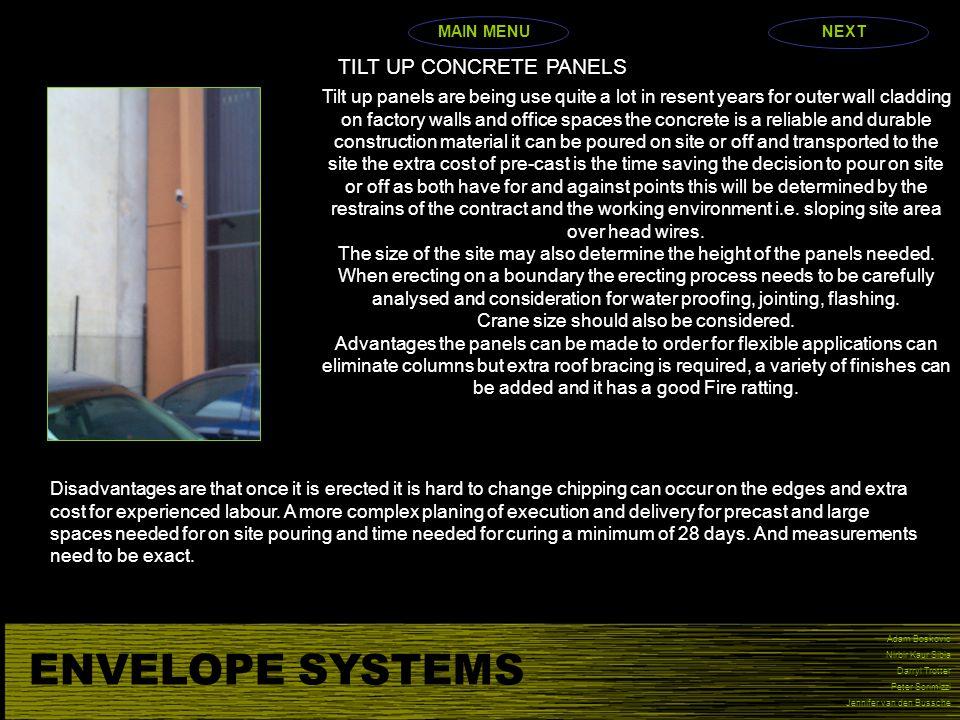 ENVELOPE SYSTEMS Adam Boskovic Nirbir Kaur Sibia Darryl Trotter Peter Scrimizzi Jennifer van den Bussche TILT UP CONCRETE PANELS Tilt up panels are be