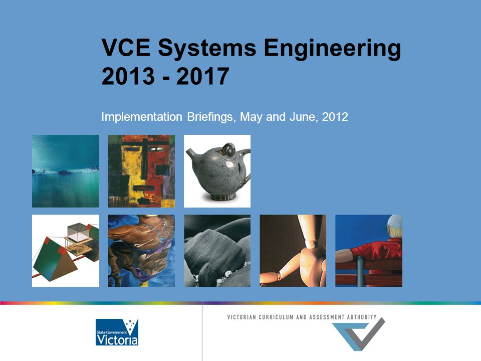 VCE Systems Engineering 2013 - 2017 Implementation Briefings, May and June, 2012