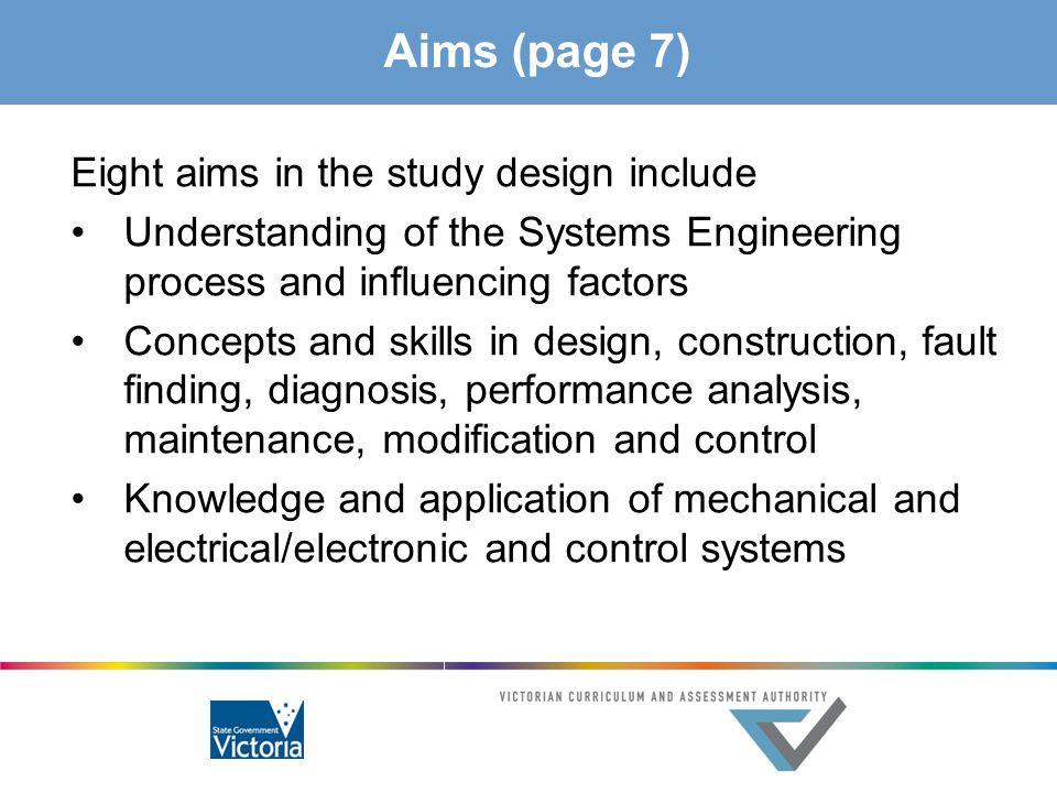 Aims (page 7) Eight aims in the study design include Understanding of the Systems Engineering process and influencing factors Concepts and skills in d