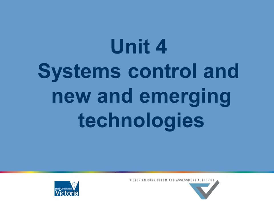 Unit 4 Systems control and new and emerging technologies