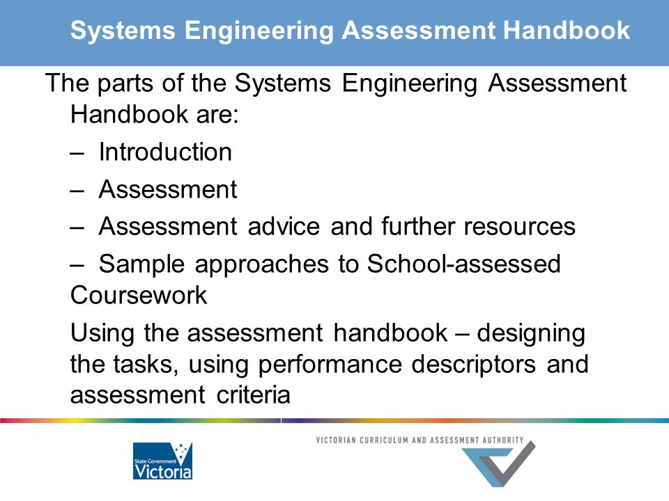 Systems Engineering Assessment Handbook The parts of the Systems Engineering Assessment Handbook are: – Introduction – Assessment – Assessment advice