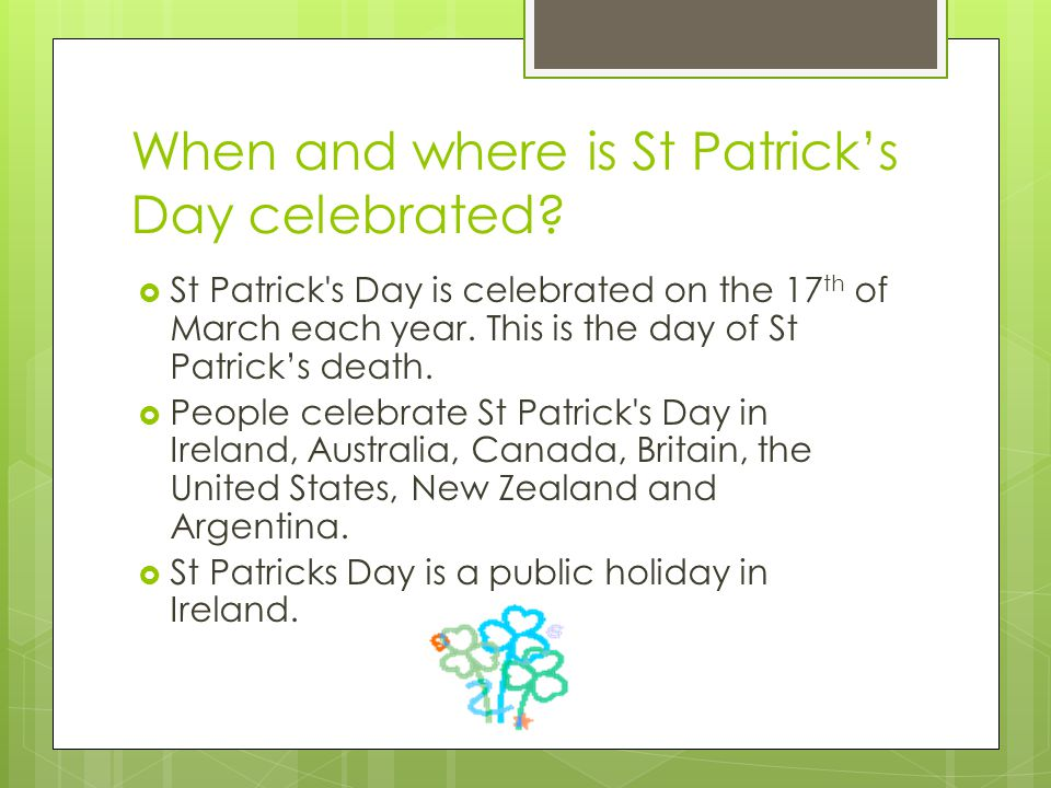 When and where is St Patrick's Day celebrated.