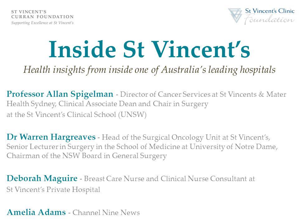 Inside St Vincent's Health insights from inside one of Australia's leading hospitals Professor Allan Spigelman - Director of Cancer Services at St Vin