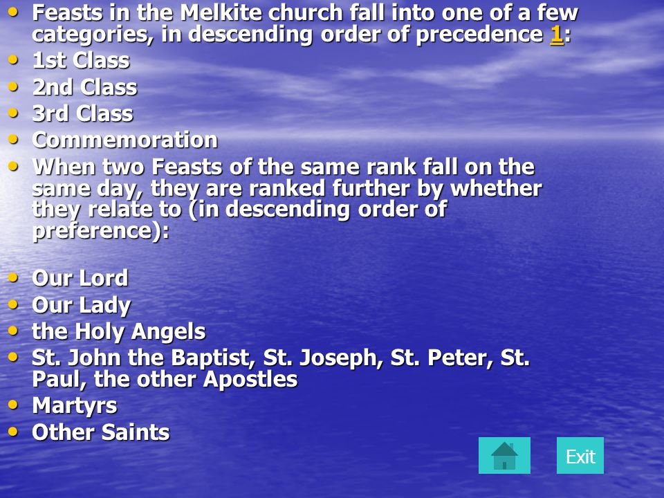 Feasts in the Melkite church fall into one of a few categories, in descending order of precedence 1: Feasts in the Melkite church fall into one of a f
