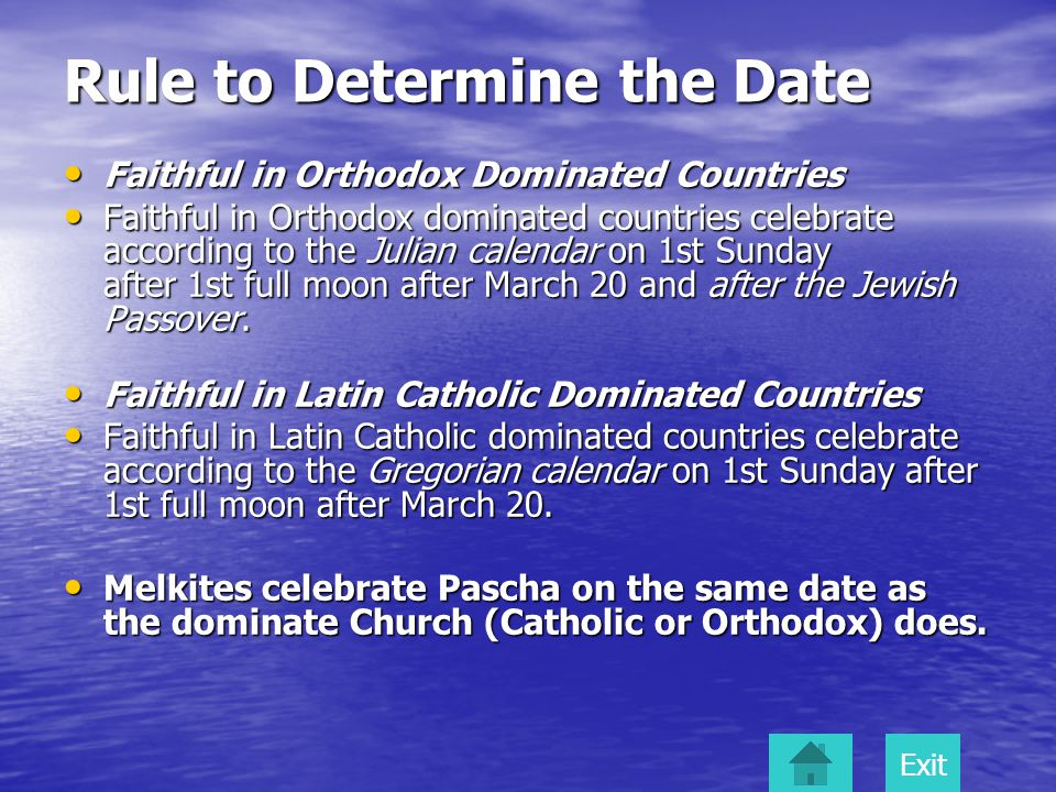 Rule to Determine the Date Faithful in Orthodox Dominated Countries Faithful in Orthodox Dominated Countries Faithful in Orthodox dominated countries