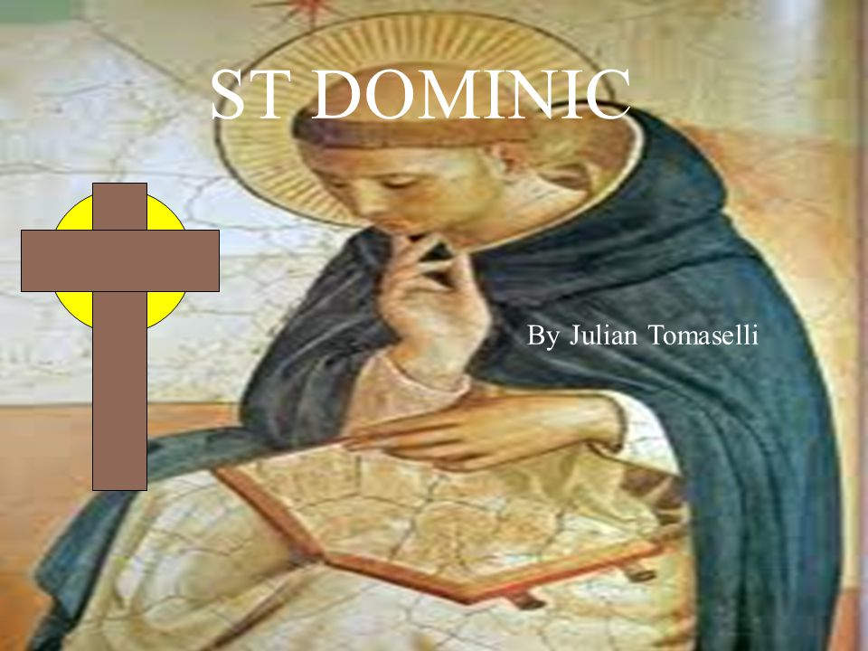 By Julian Tomaselli ST DOMINIC