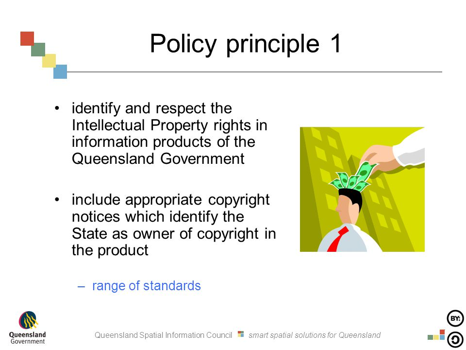Queensland Spatial Information Council smart spatial solutions for Queensland Policy principle 1 identify and respect the Intellectual Property rights
