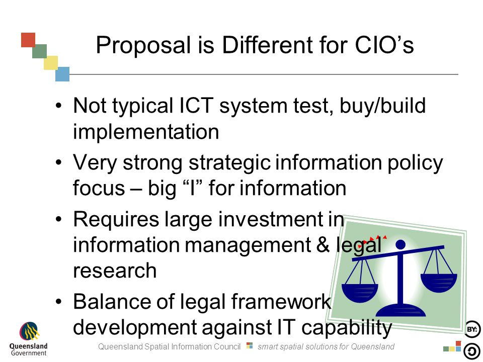 Queensland Spatial Information Council smart spatial solutions for Queensland Proposal is Different for CIO's Not typical ICT system test, buy/build i