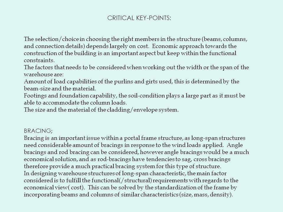 CRITICAL KEY-POINTS: The selection/choice in choosing the right members in the structure (beams, columns, and connection details) depends largely on cost.
