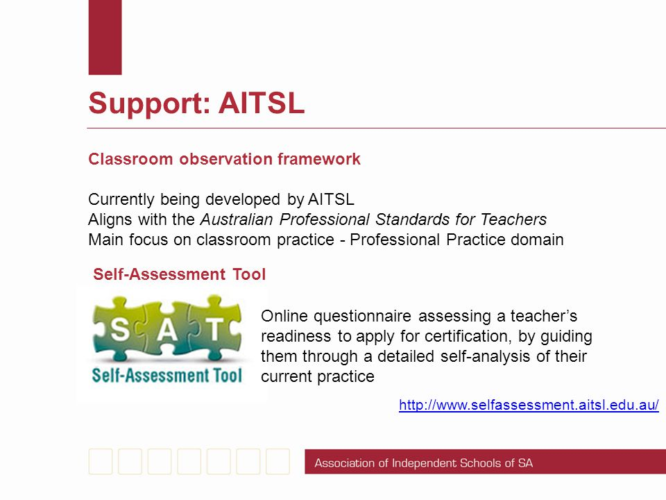 Support: AITSL Classroom observation framework Currently being developed by AITSL Aligns with the Australian Professional Standards for Teachers Main