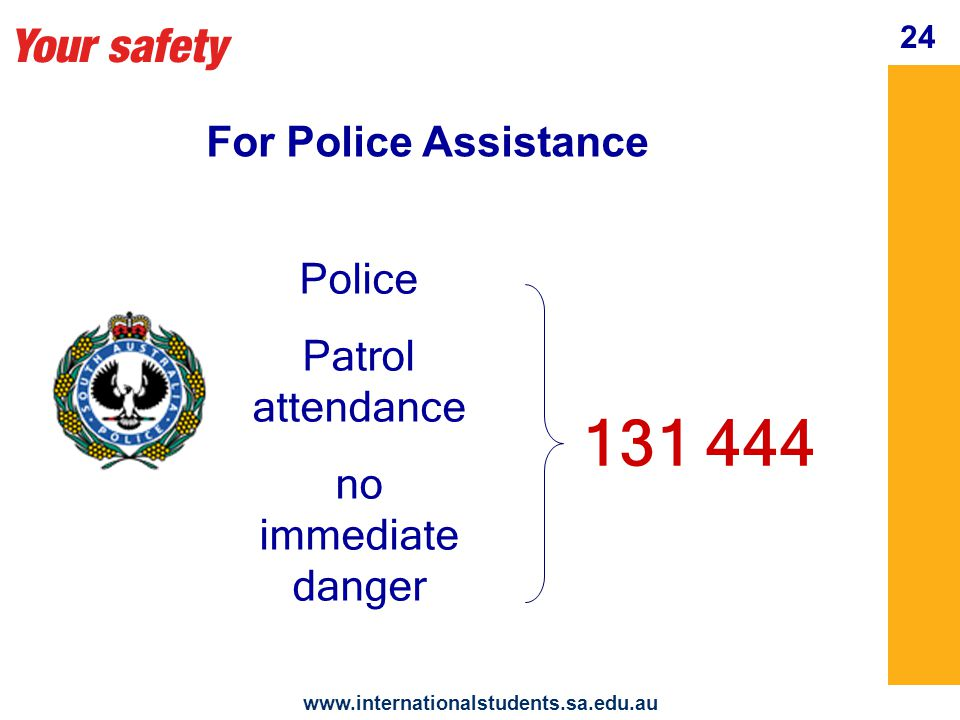 Your safety   24 Police Patrol attendance no immediate danger For Police Assistance