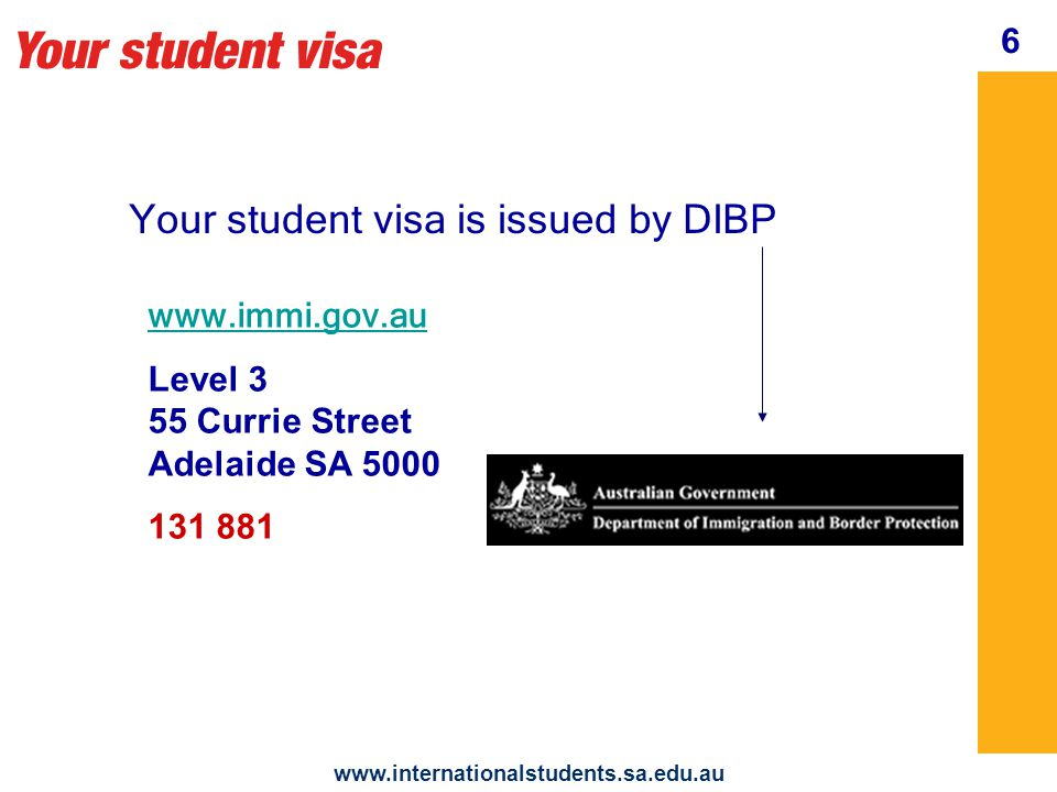 Your student visa   Your student visa is issued by DIBP   Level 3 55 Currie Street Adelaide SA