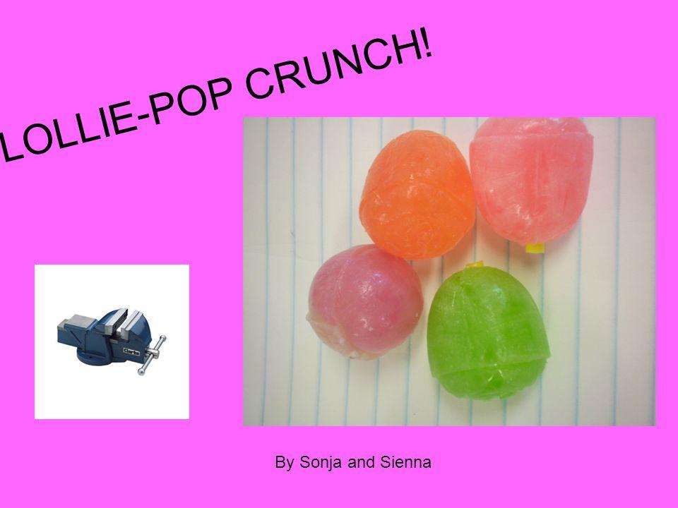 LOLLIE-POP CRUNCH! By Sonja and Sienna