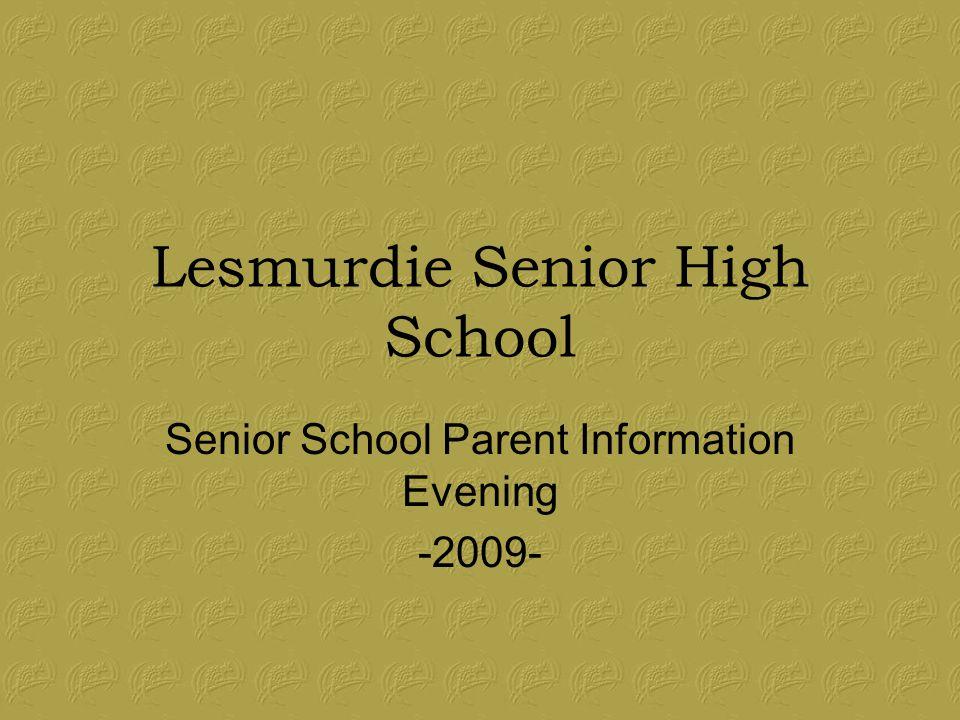 Lesmurdie Senior High School Senior School Parent Information Evening -2009-
