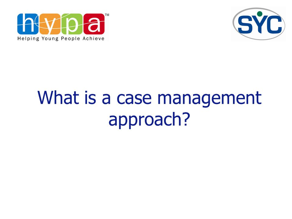 What is a case management approach