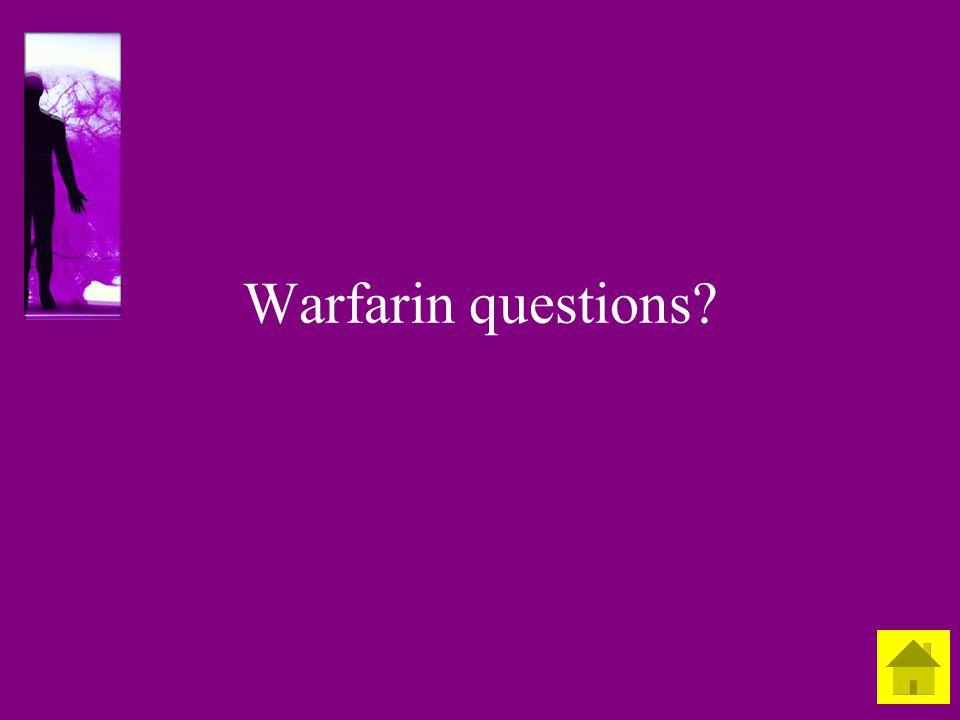 Warfarin questions?