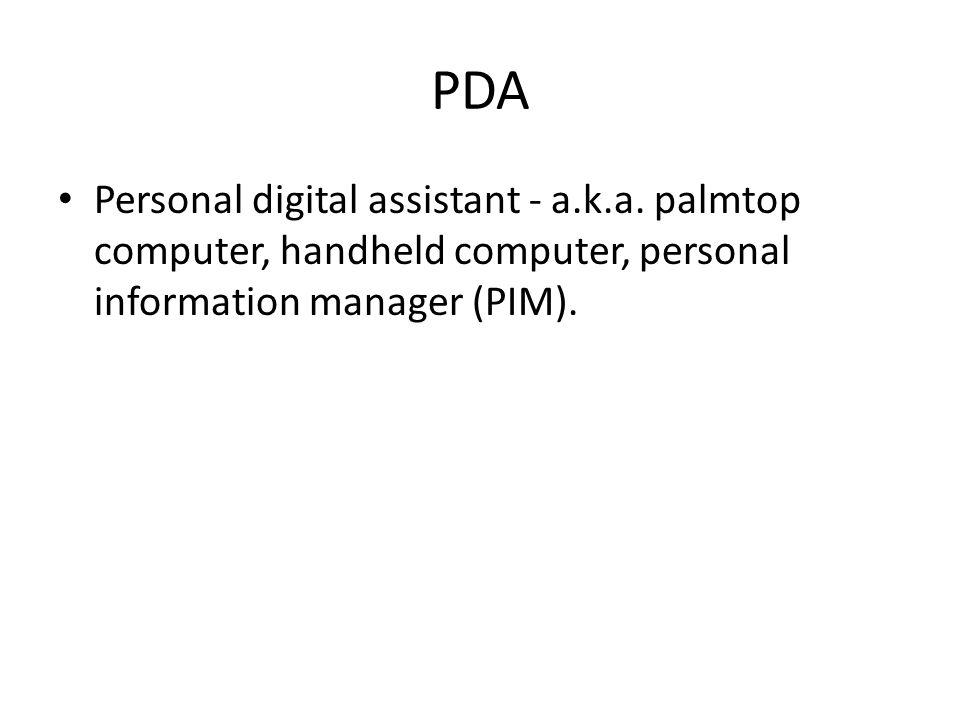PDA Personal digital assistant - a.k.a.