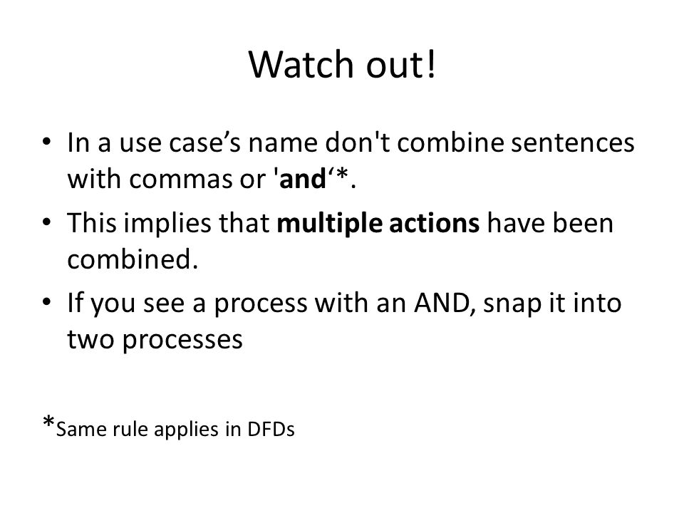 Watch out.In a use case's name don t combine sentences with commas or and'*.