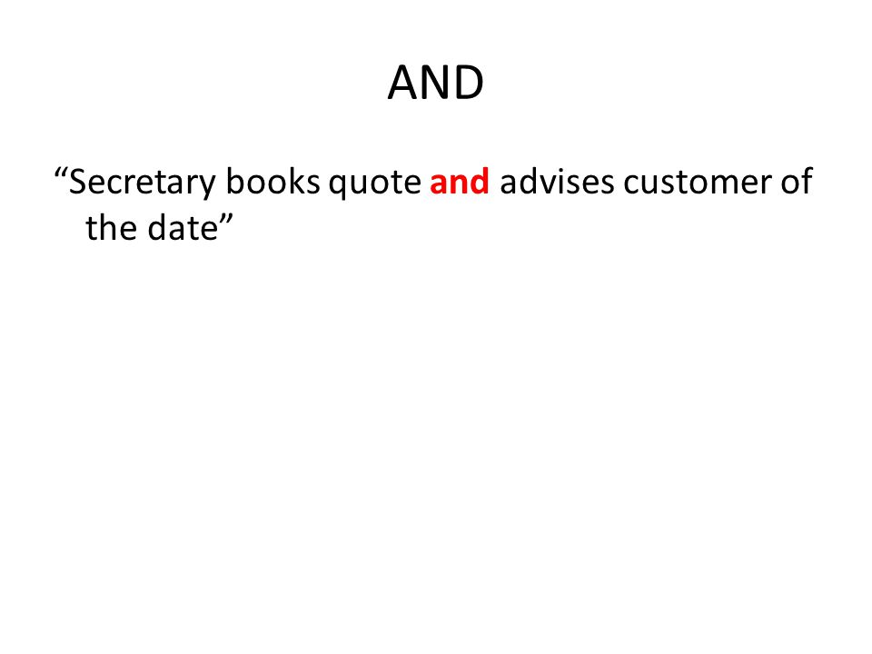 AND Secretary books quote and advises customer of the date