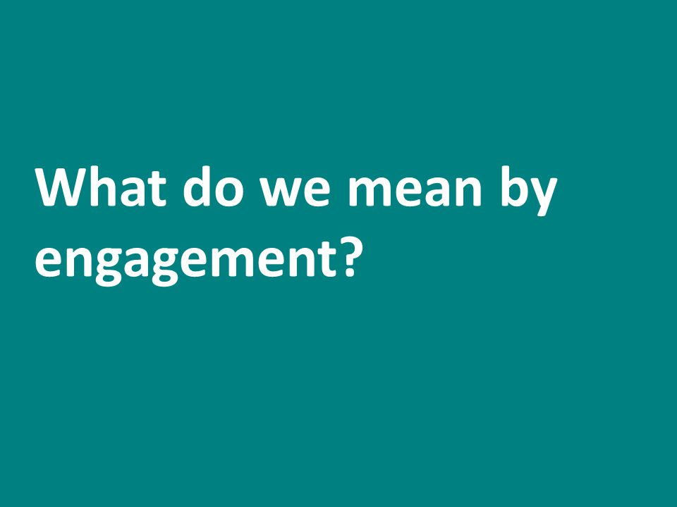 What do we mean by engagement