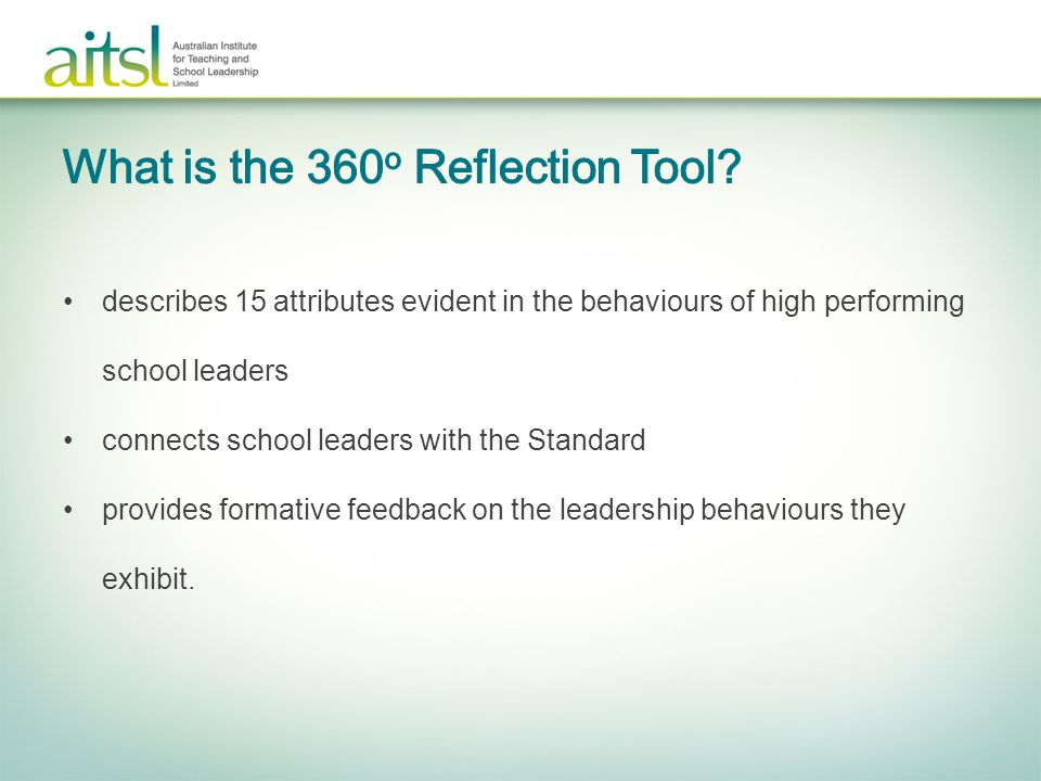 describes 15 attributes evident in the behaviours of high performing school leaders connects school leaders with the Standard provides formative feedb