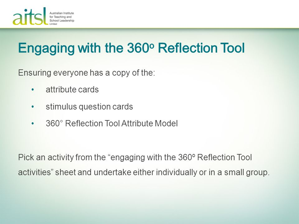 "Ensuring everyone has a copy of the: attribute cards stimulus question cards 360° Reflection Tool Attribute Model Pick an activity from the ""engaging"