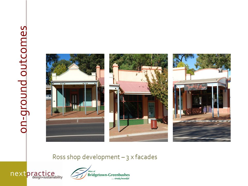 on-ground outcomes Ross shop development – 3 x facades
