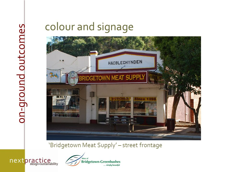 on-ground outcomes colour and signage 'Bridgetown Meat Supply' – street frontage