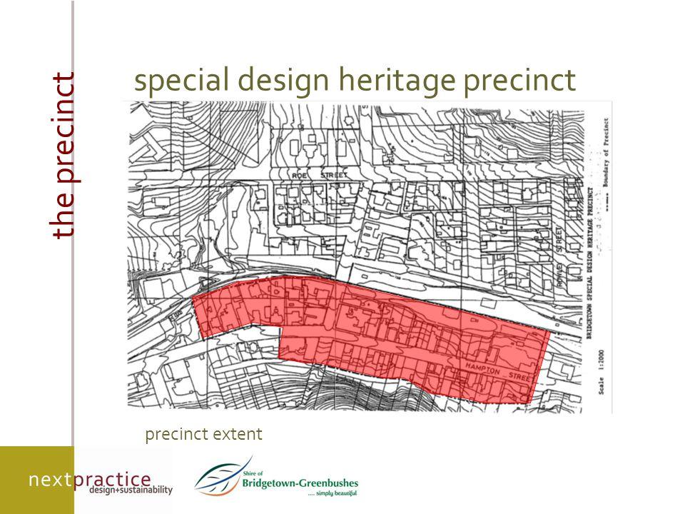 the precinct precinct extent special design heritage precinct