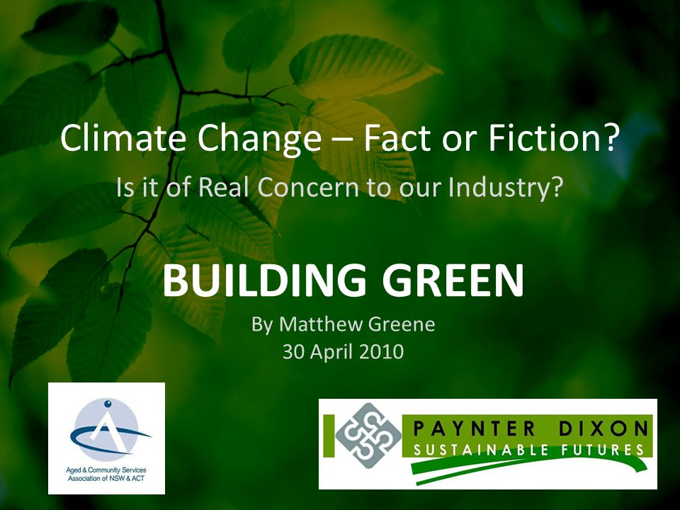 BUILDING GREEN 1.0 Why build 'green'? 2.0 What is a 'green' building? 3.0 How to build 'green'