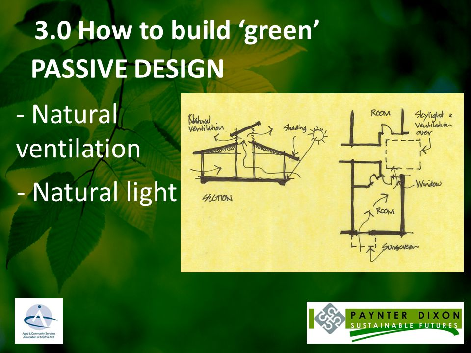 3.0 How to build 'green' PASSIVE DESIGN - Natural ventilation - Natural light